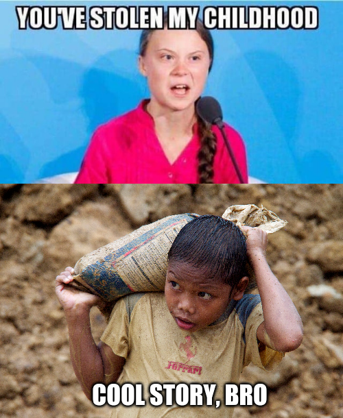 Greta Thunberg meme - Compared to actual kids that get exploited for labour